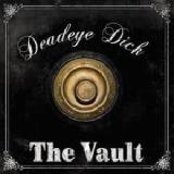 The Vault Lyrics Deadeye Dick