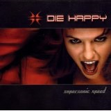 Supersonic Speed Lyrics Die Happy