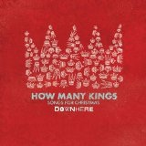 How Many Kings: Songs For Christmas Lyrics Downhere