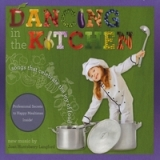 Dancing in the Kitchen: Songs That Celebrate the Joy of Food! Lyrics Joan Huntsberry Langford