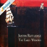 The Early Widows Lyrics Justin Rutledge