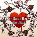 Only Broken Hearts (EP) Lyrics Kate Martin