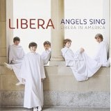 ANGELS SING - LIBERA IN AMERICA Lyrics Libera