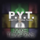 P.Y.T (Pretty Young Thing) (Single) Lyrics Mike Tompkins