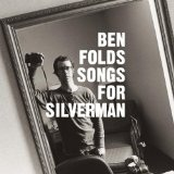 Songs For Silverman Lyrics Ben Folds