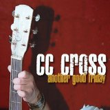 Another Good Friday Lyrics CC Cross