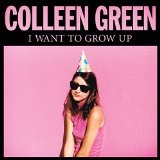 I Want to Grow Up Lyrics Colleen Green