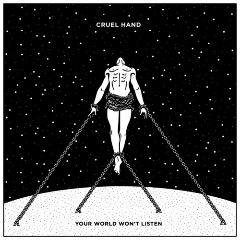 Your World Won't Listen Lyrics Cruel Hand