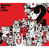 2 Lyrics Darker My Love