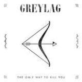 The Only Way to Kill You (EP) Lyrics Greylag