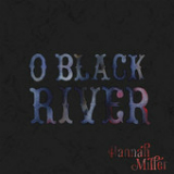 O Black River (EP) Lyrics Hannah Miller