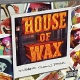 House Of Wax Lyrics Insane Clown Posse
