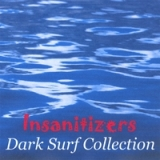 Dark Surf Collection Lyrics Insanitizers