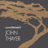 Laurel Street EP Lyrics John Thayer