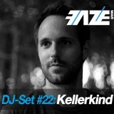 Faze Dj Set 322 Kellerkind Lyrics Kellerkind