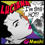 I'm Still Hot (Single) Lyrics Luciana