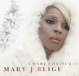 A Mary Christmas Lyrics Mary J. Blige