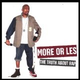 The Truth About Rap Lyrics More Or Les