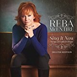 Sing It Now: Songs of Faith & Hope Lyrics Reba McEntire