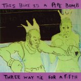 Three Way Tie For A Fifth Lyrics This Bike Is A Pipe Bomb
