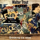 Breaking The Rules Lyrics Trout Walter