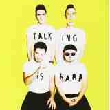 Talking Is Hard Lyrics Walk the Moon