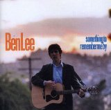 Something To Remember Me By Lyrics Ben Lee