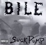 Suckpump Lyrics Bile