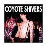 Coyote Shivers Lyrics Coyote Shivers