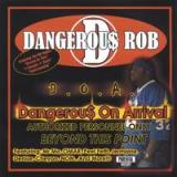 Dangerous On Arrival Lyrics Dangerous Rob