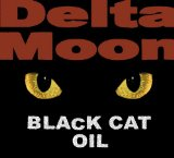 Black Cat Oil Lyrics Delta Moon