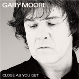 Close As You Get Lyrics Gary Moore