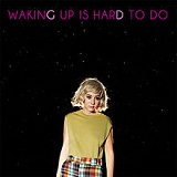 Waking Up is Hard to Do Lyrics Giant Drag