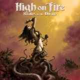 Snakes For The Divine Lyrics High On Fire