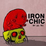 Not Like This Lyrics Iron Chic