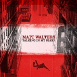 Talking In My Sleep (EP) Lyrics Matt Walters