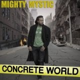 Concrete World Lyrics Mighty Mystic