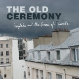 Fairytales and Other Forms of Suicide Lyrics The Old Ceremony