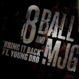 Bring It Back (Single) Lyrics 8Ball & MJG