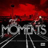 The Moments Lyrics Aj Hernz
