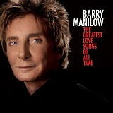 The Greatest Love Songs Of All Time Lyrics Barry Manilow