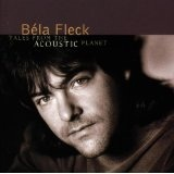 Tales From The Acoustic Planet Lyrics Bela Fleck