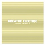 Last One You Love (Single) Lyrics Breathe Electric