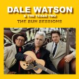 Sun Sessions Lyrics Dale Watson