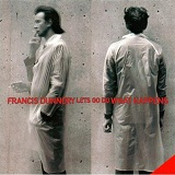 Let's Go Do What Happens Lyrics Francis Dunnery