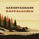 Rappalachia Lyrics Gangstagrass