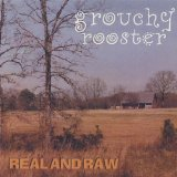 Real and Raw Lyrics Grouchy Rooster