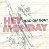 Hold On Tight Lyrics Hey Monday
