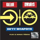 Dirty Weapons Lyrics Killer Dwarfs