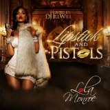 Lipstick And Pistols (Mixtape) Lyrics Lola Monroe